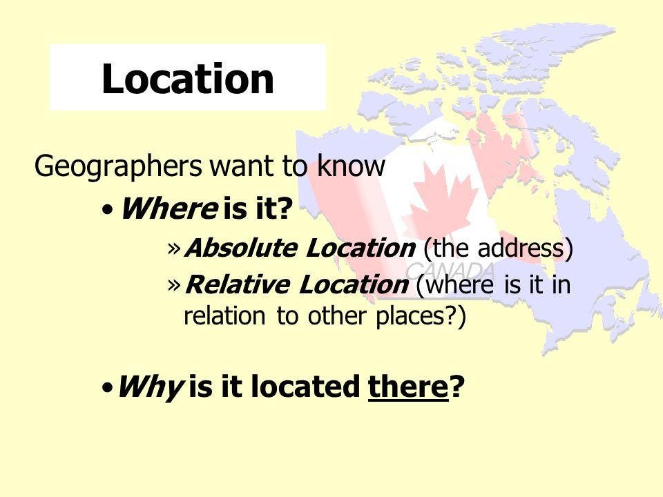 The 5 Themes of Geography Location where places are Place characteristics of places and the people who live there Human/Environment Interaction relati