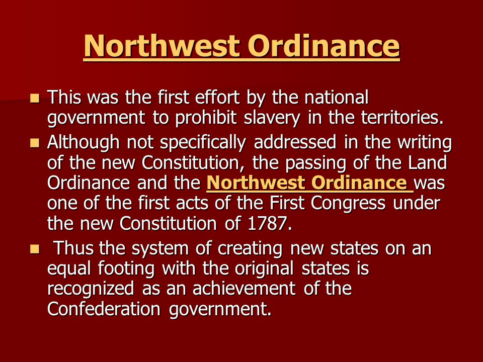 Northwest Ordinance Northwest Ordinance This was the first effort by the national government to prohibit slavery in the territories. This was the firs