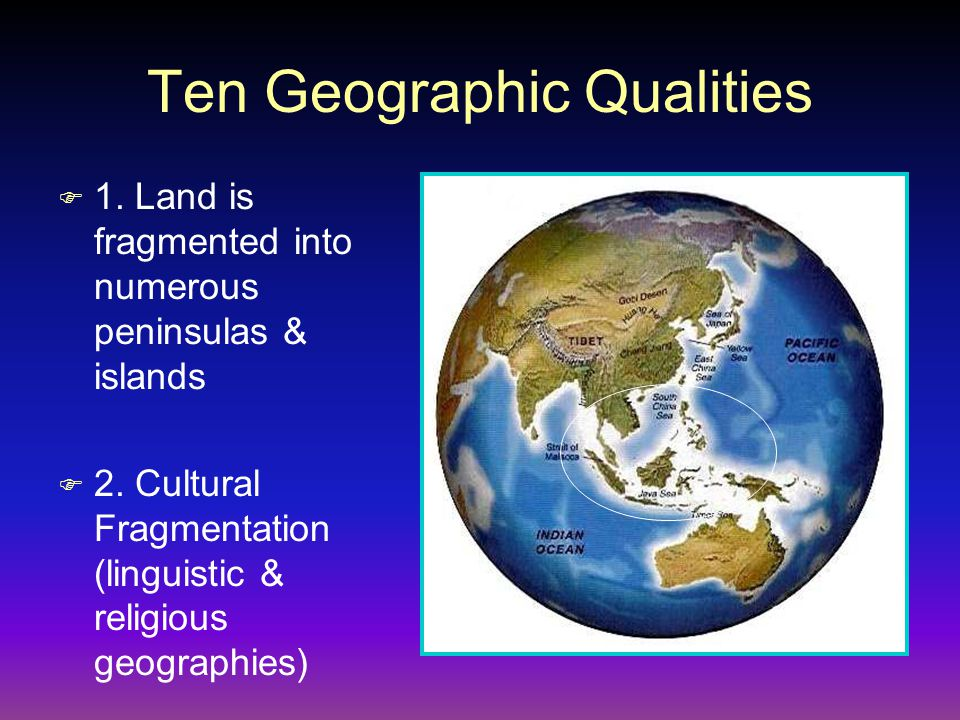 Ten Geographic Qualities F 3.Powerful Foreign Influences F 4.