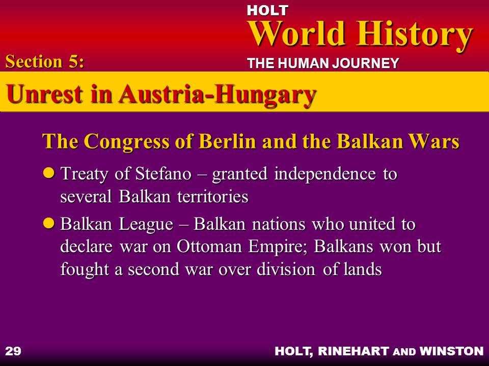 HOLT World History World History THE HUMAN JOURNEY HOLT, RINEHART AND WINSTON 29 The Congress of Berlin and the Balkan Wars Treaty of Stefano – grante