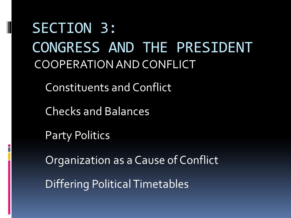 Section 3 con't THE STRUGGLE FOR POWER Curbing the President's Emergency Powers The Budget Impoundment and Control Act Use of the Legislative Veto Line-Item Veto