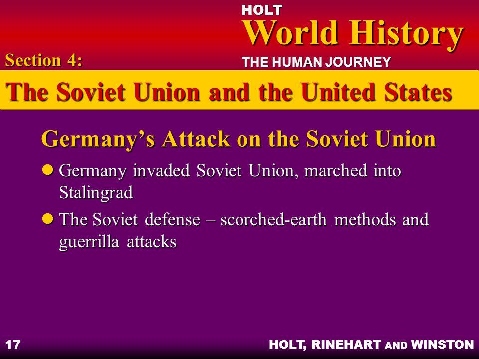 HOLT World History World History THE HUMAN JOURNEY HOLT, RINEHART AND WINSTON 17 Germany's Attack on the Soviet Union Germany invaded Soviet Union, ma