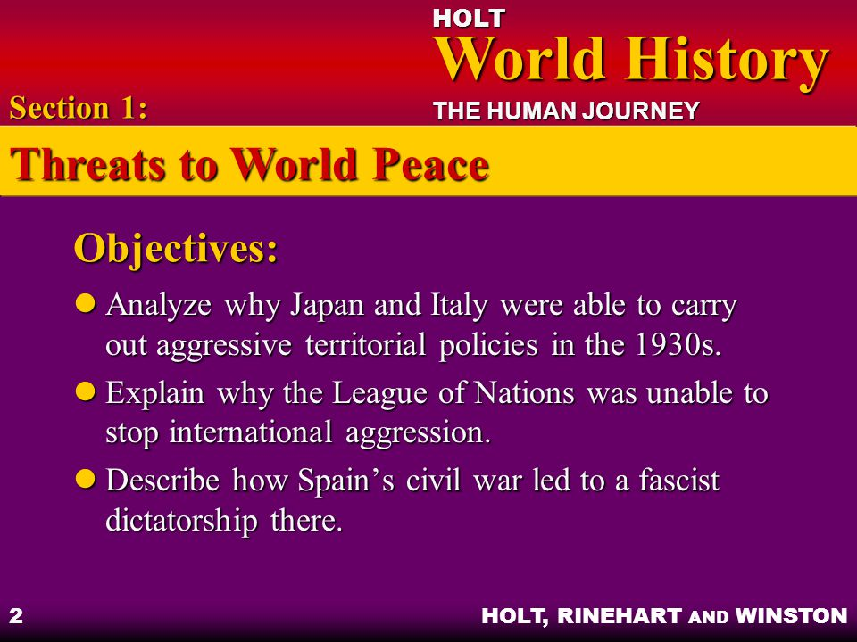 HOLT World History World History THE HUMAN JOURNEY HOLT, RINEHART AND WINSTON 13 United States Involvement Neutrality Acts – United States wished to stay neutral Neutrality Acts – United States wished to stay neutral Lend-Lease Act – allowed United States to supply war materials to Great Britain on credit Lend-Lease Act – allowed United States to supply war materials to Great Britain on credit Section 3: Axis Gains
