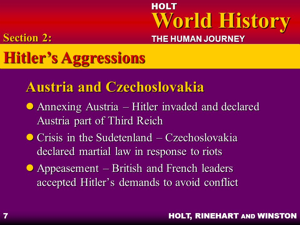 HOLT World History World History THE HUMAN JOURNEY HOLT, RINEHART AND WINSTON 18 Japanese Aggressions in the Pacific Japan pushed farther into China, cut off British sea route Japan pushed farther into China, cut off British sea route Japan formed alliance with Germany and Italy Japan formed alliance with Germany and Italy United States placed embargo on oil and scrap iron United States placed embargo on oil and scrap iron Section 4: The Soviet Union and the United States