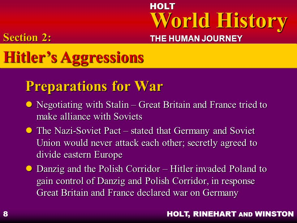 HOLT World History World History THE HUMAN JOURNEY HOLT, RINEHART AND WINSTON 9 Objectives: Explain how German control of Norway, Denmark, and the Low Countries benefited Hitler.