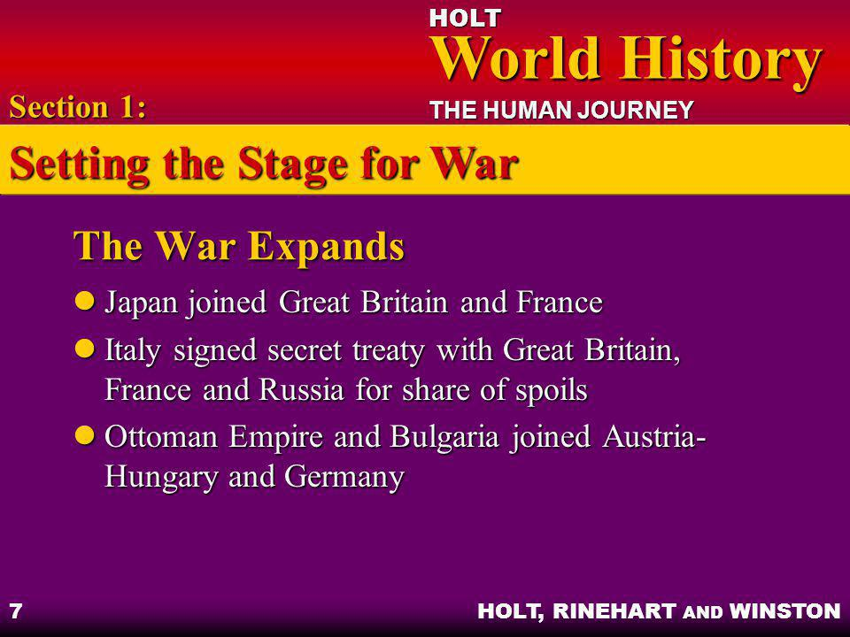 HOLT World History World History THE HUMAN JOURNEY HOLT, RINEHART AND WINSTON 18 The Fourteen Points Six general points to ensure a just and safer world Six general points to ensure a just and safer world Eight points dealt with specific regions and countries Eight points dealt with specific regions and countries Section 4: The Terms of Peace