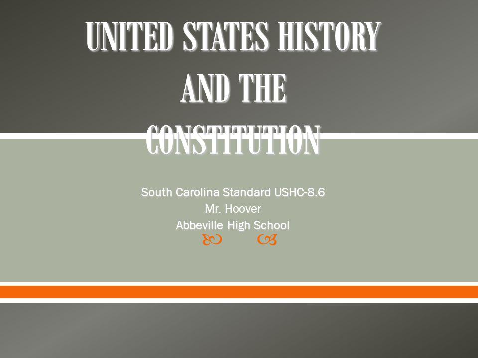  South Carolina Standard USHC-8.6 Mr. Hoover Abbeville High School