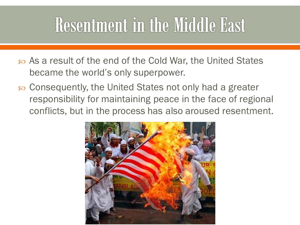  As a result of the end of the Cold War, the United States became the world's only superpower.  Consequently, the United States not only had a great