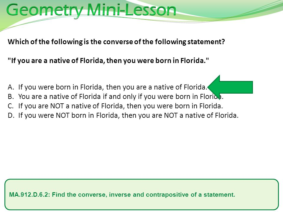 MA.912.D.6.2: Find the converse, inverse and contrapositive of a statement.