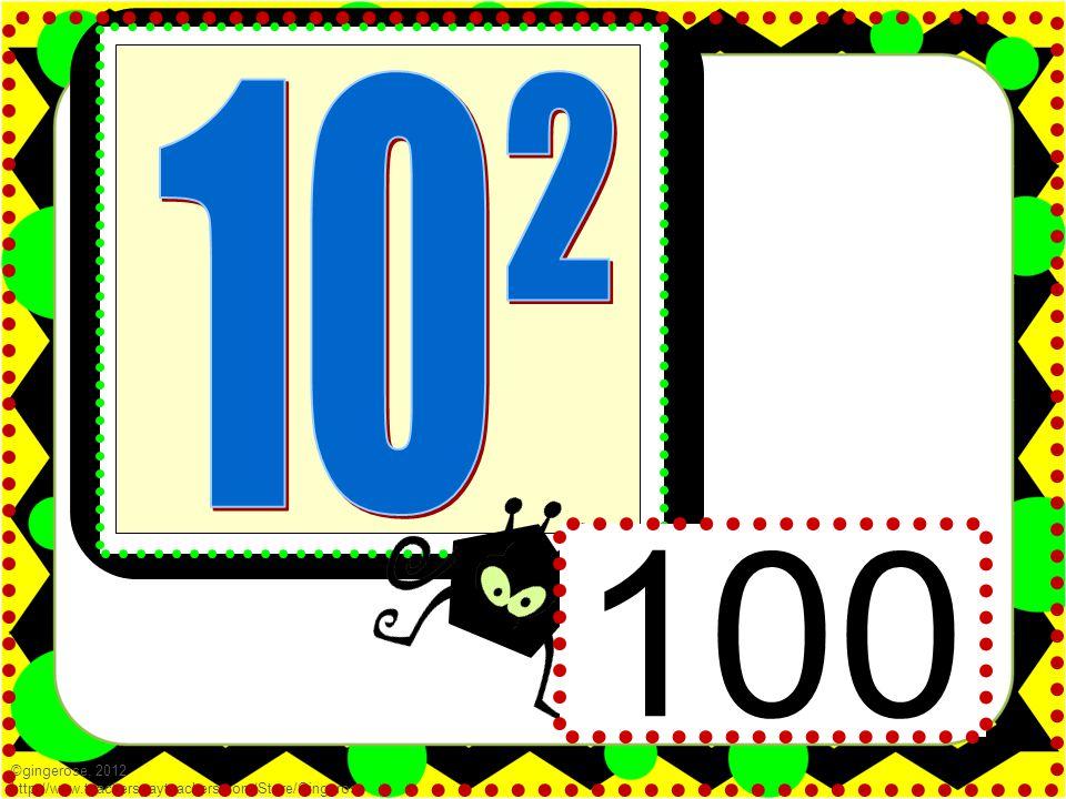 ©gingerose, 2012 http://www.teacherspayteachers.com/Store/Gingerose 100