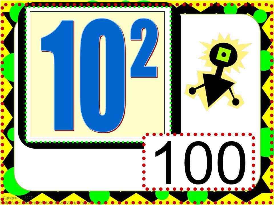 100 ©gingerose, 2012 http://www.teacherspayteachers.com/Store/Gingerose