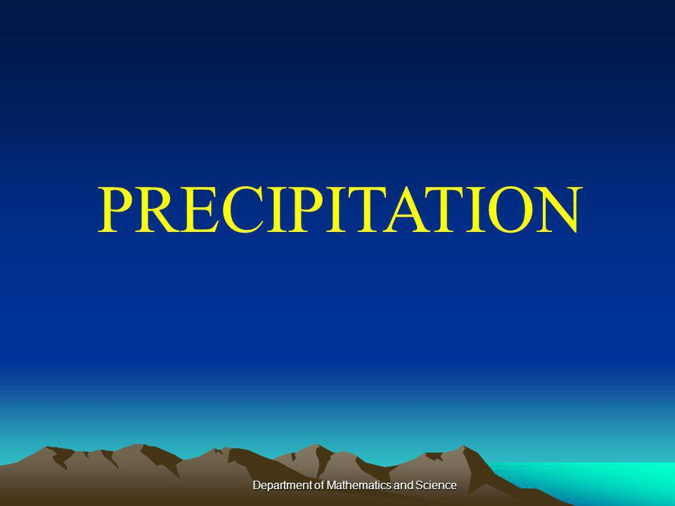 PRECIPITATION Department of Mathematics and Science