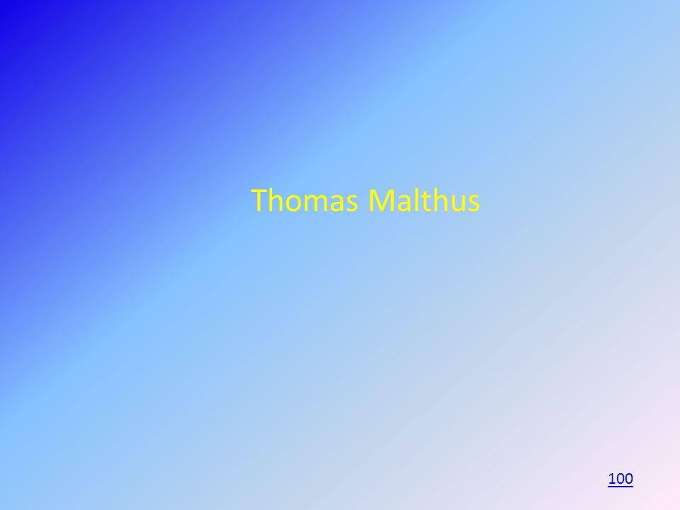 Thomas Malthus 100