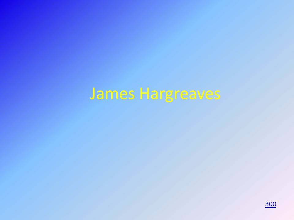 James Hargreaves 300