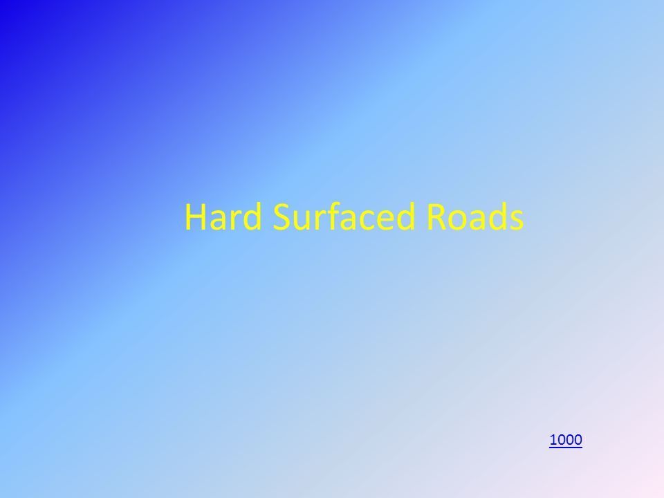 Hard Surfaced Roads 1000