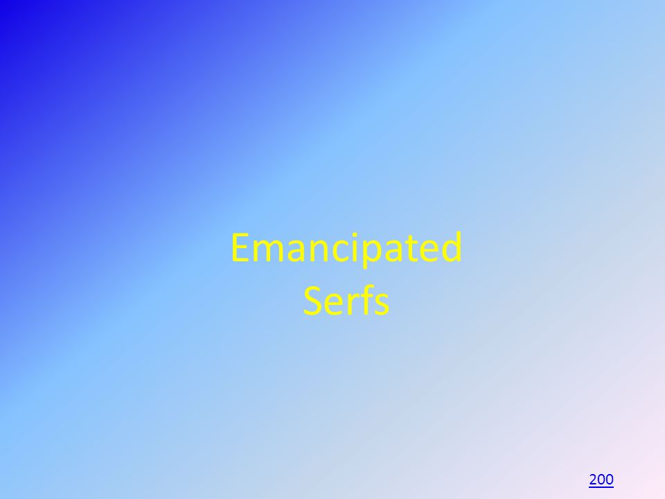 Emancipated Serfs 200