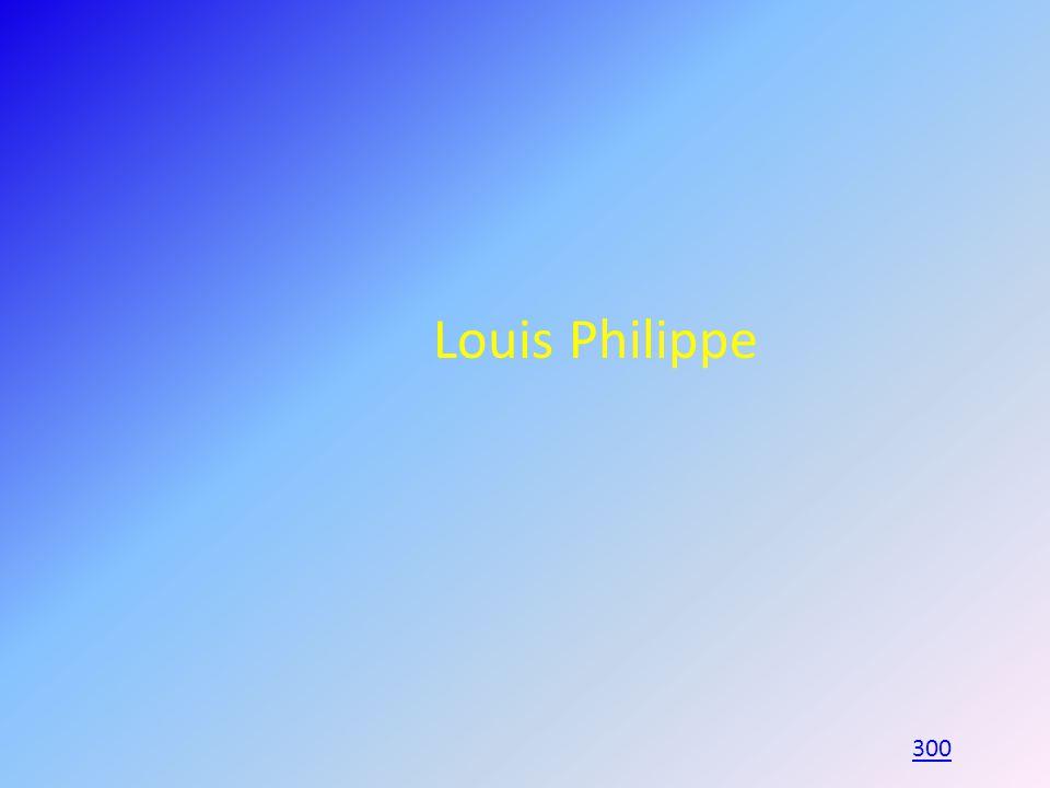 Louis Philippe 300
