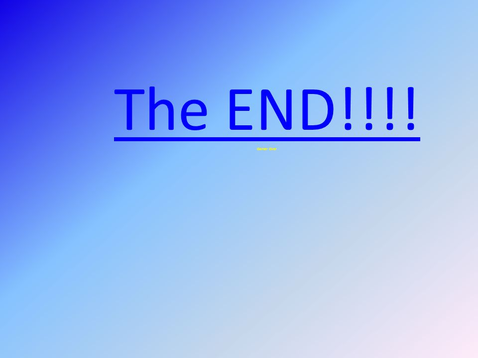 The END!!!! Gamer Over