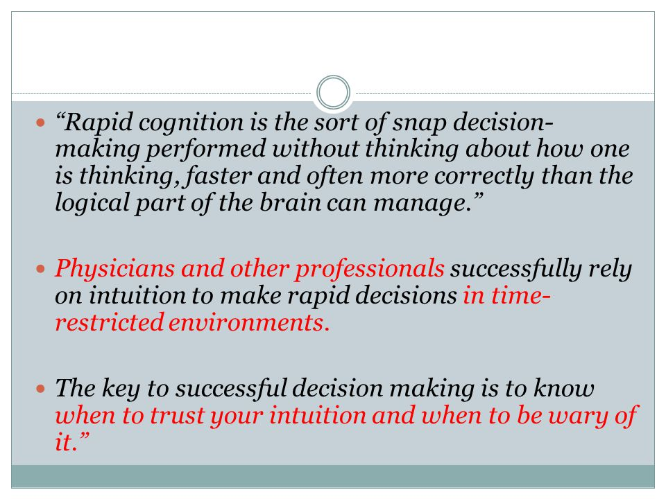 """Rapid cognition is the sort of snap decision- making performed without thinking about how one is thinking, faster and often more correctly than the l"