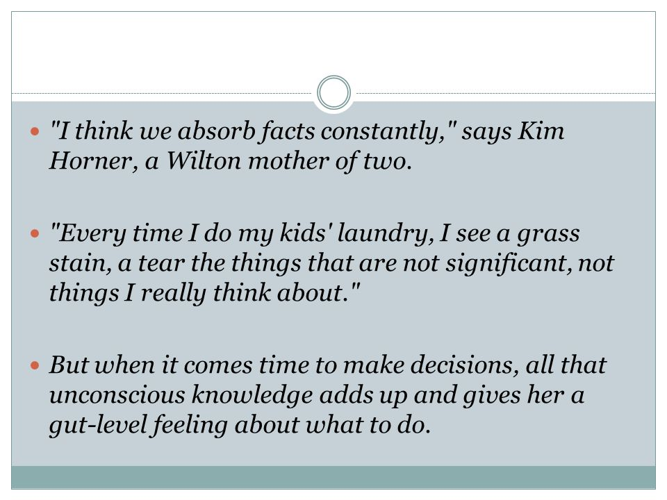 I think we absorb facts constantly, says Kim Horner, a Wilton mother of two.