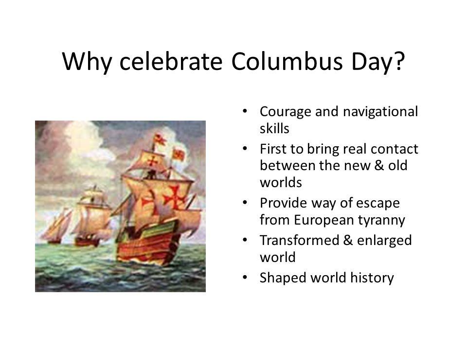 Why celebrate Columbus Day.