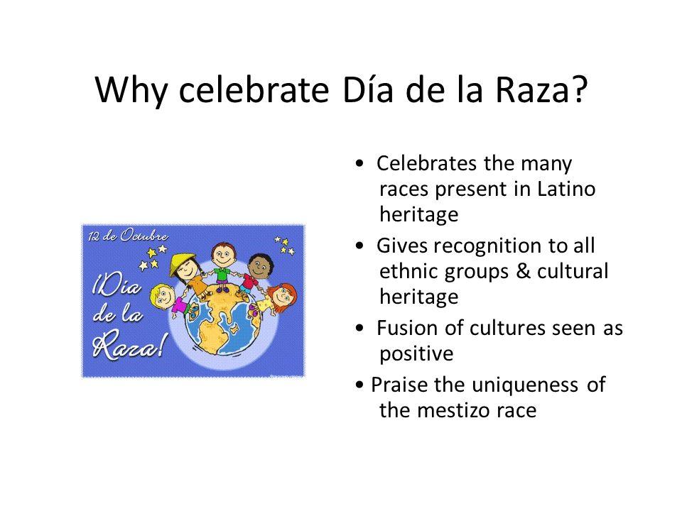 Why celebrate Día de la Raza.