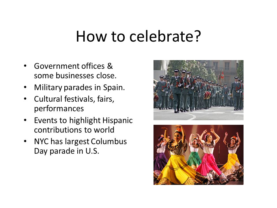 How to celebrate.Government offices & some businesses close.