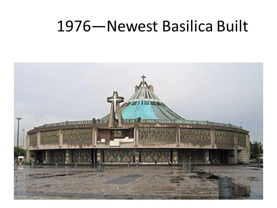 1976—Newest Basilica Built