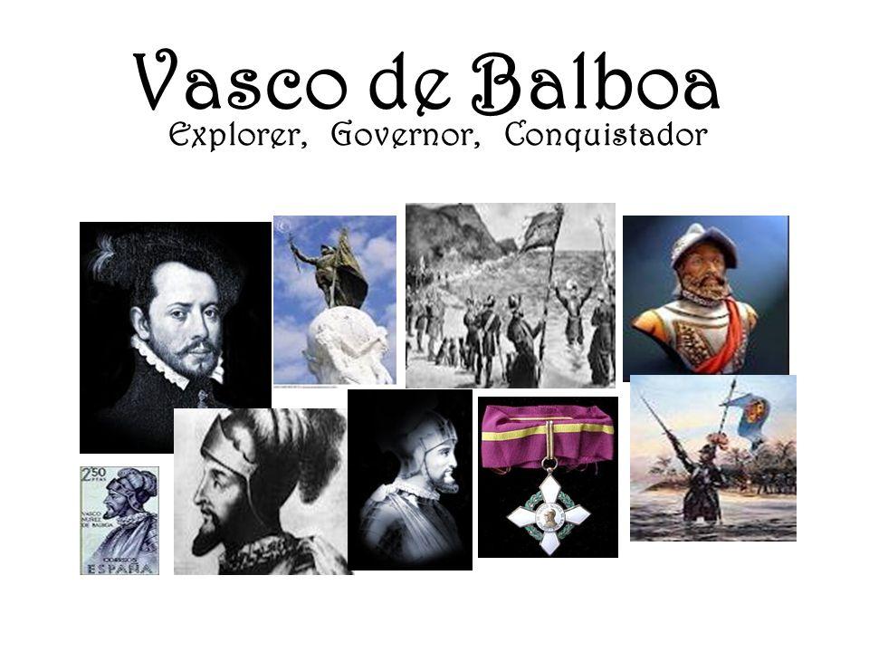 Explorer, Governor, Conquistador Vasco de Balboa
