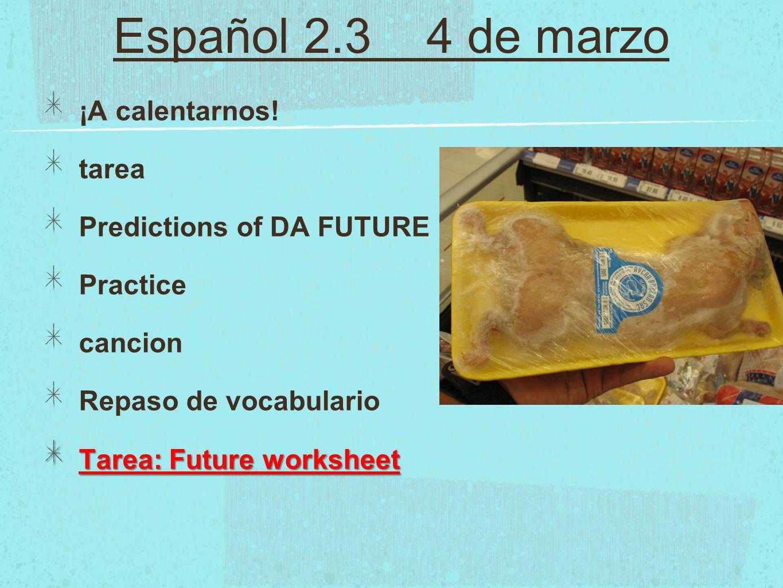 Español 2.3 4 de marzo ¡A calentarnos.