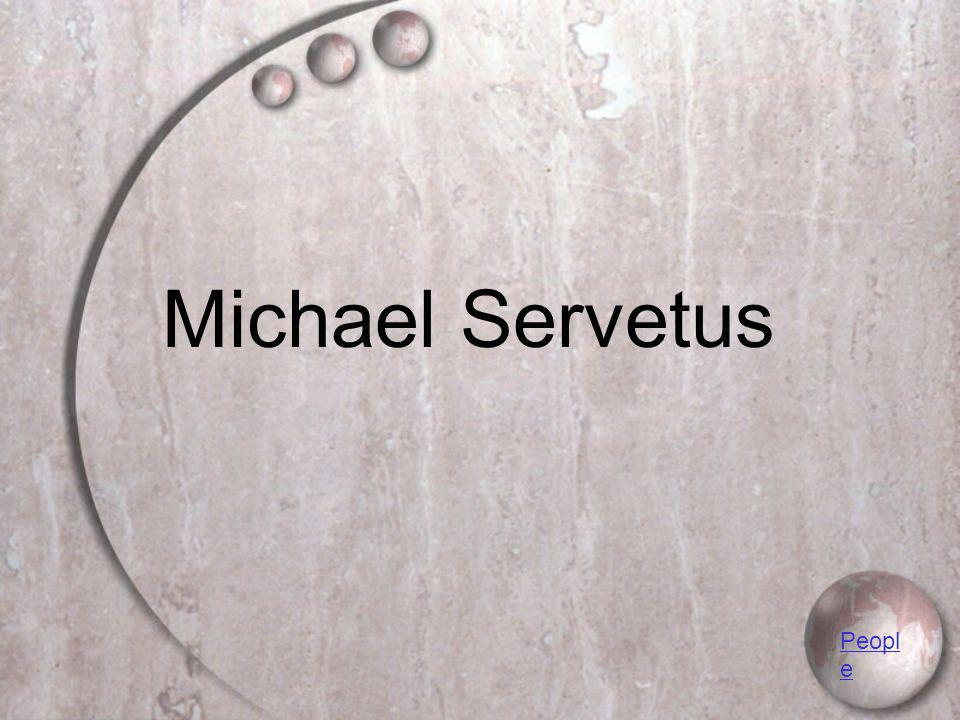 Michael Servetus Peopl e