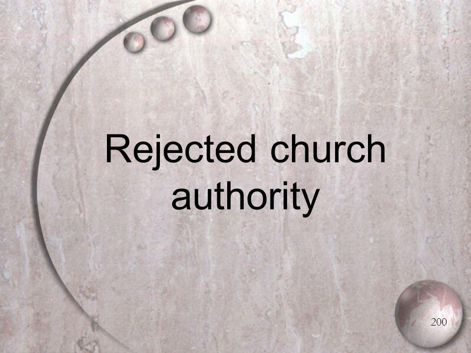 Rejected church authority 200
