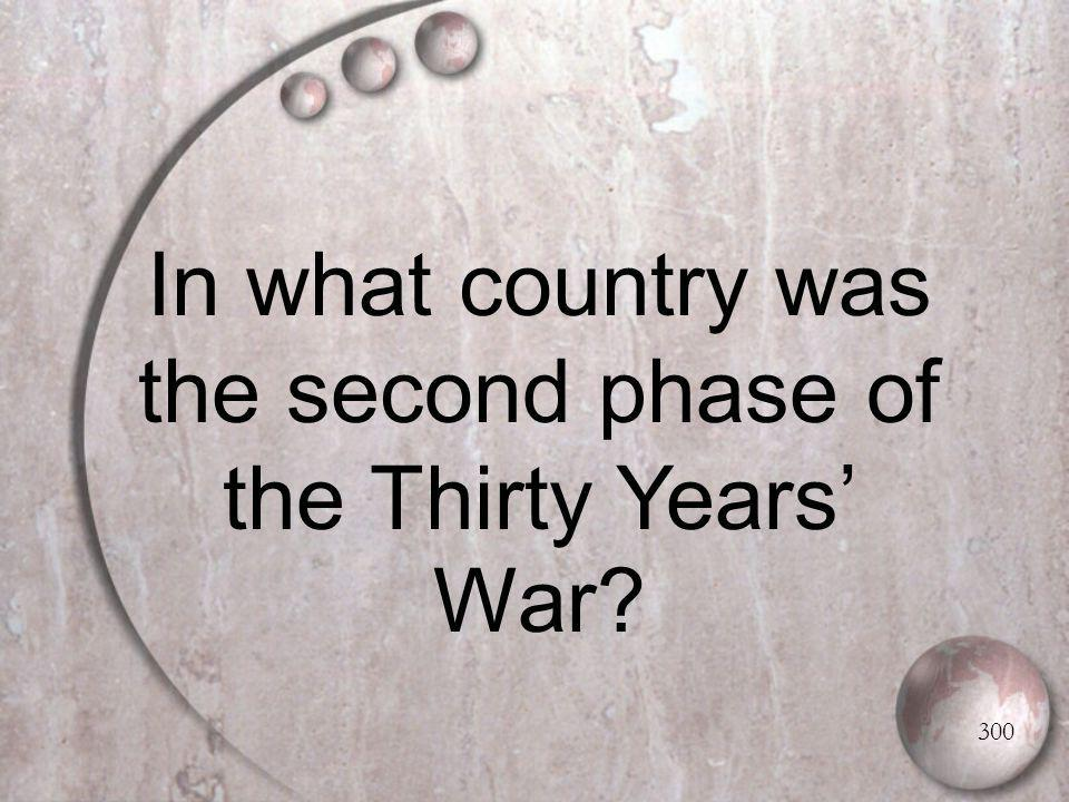 In what country was the second phase of the Thirty Years' War 300