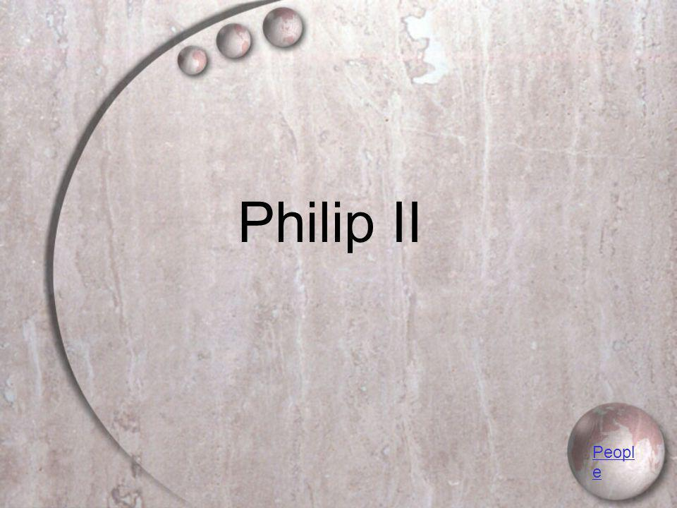 Philip II Peopl e