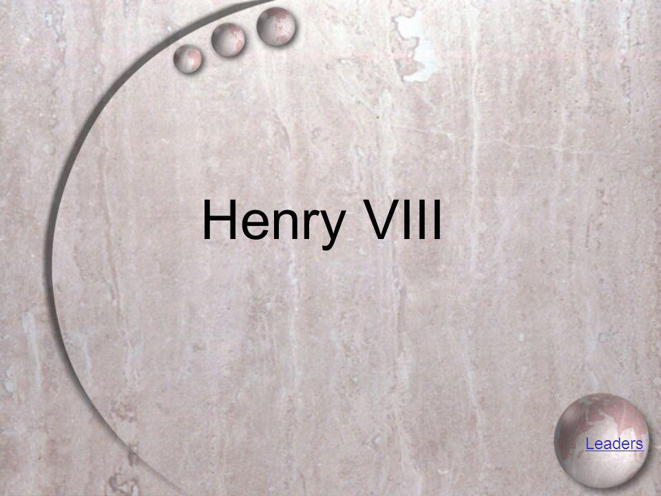 Henry VIII Leaders