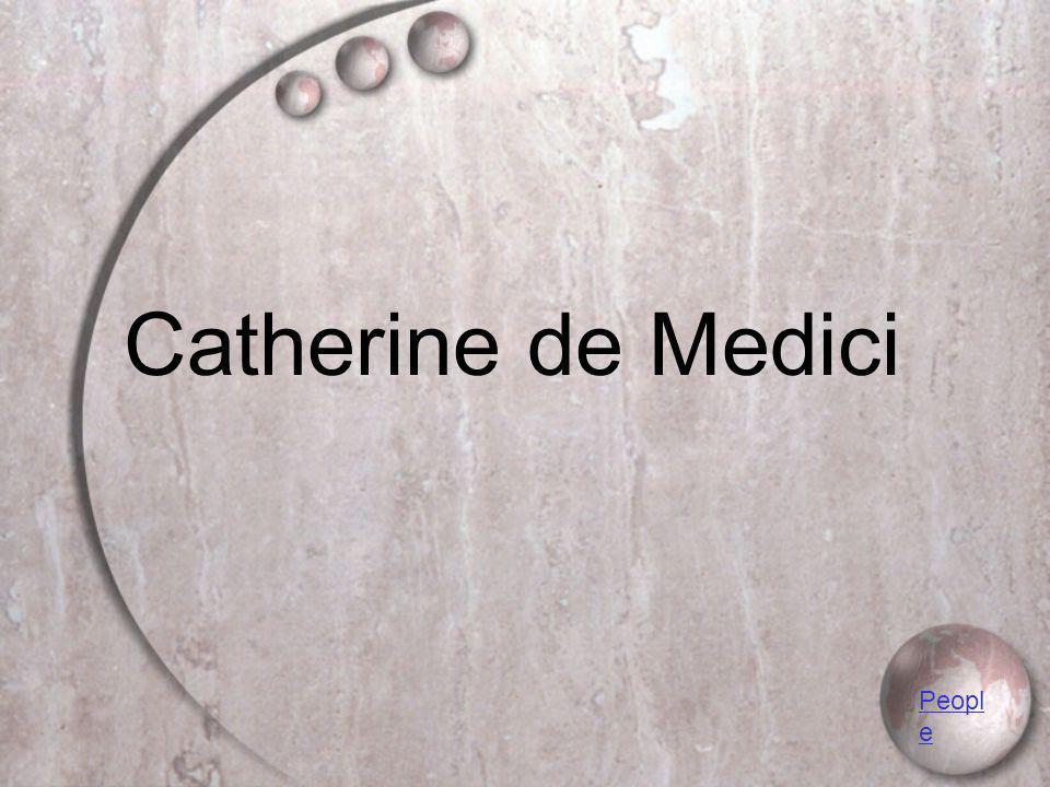 Catherine de Medici Peopl e