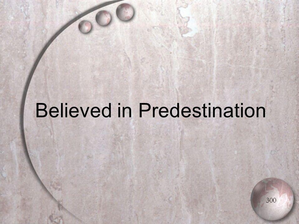 Believed in Predestination 300