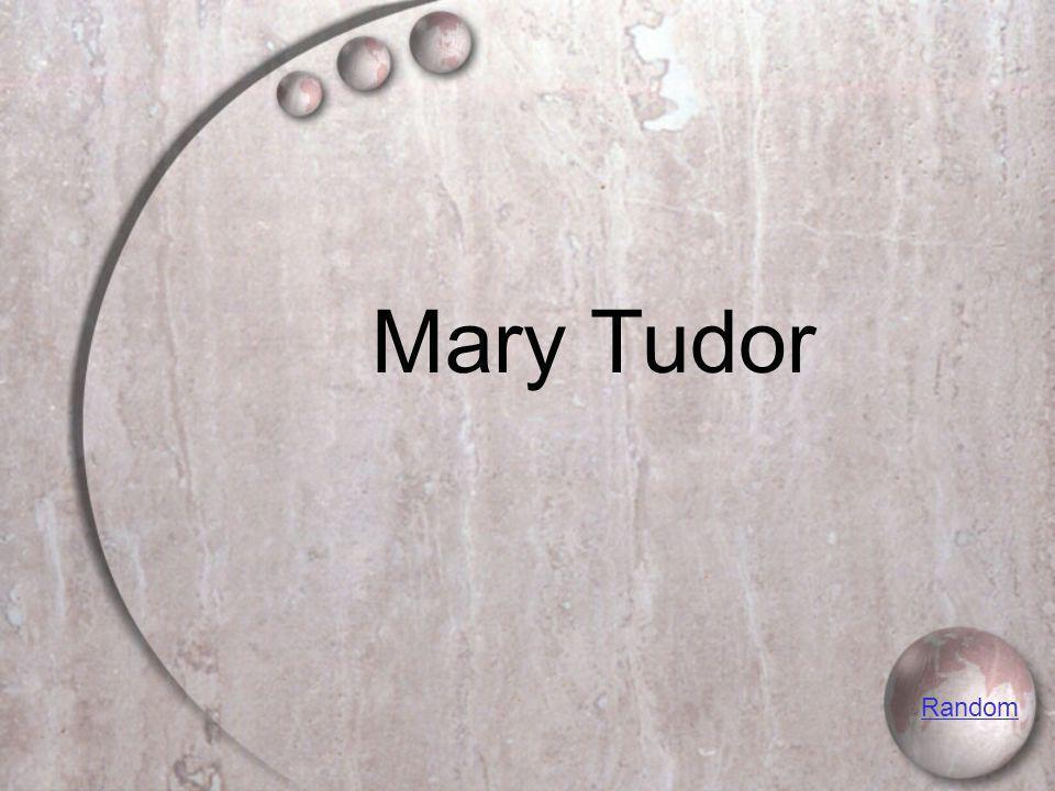 Mary Tudor Random