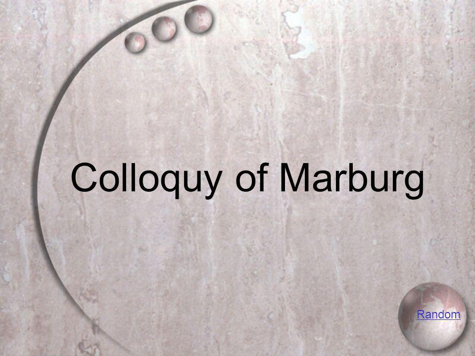 Colloquy of Marburg Random