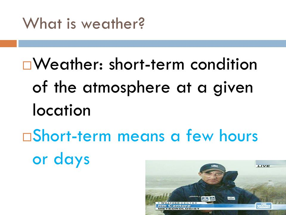 What is weather.