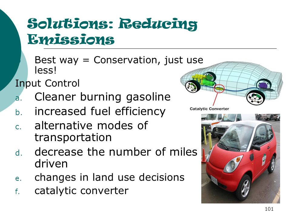 Solutions: Reducing Emissions  Best way = Conservation, just use less.