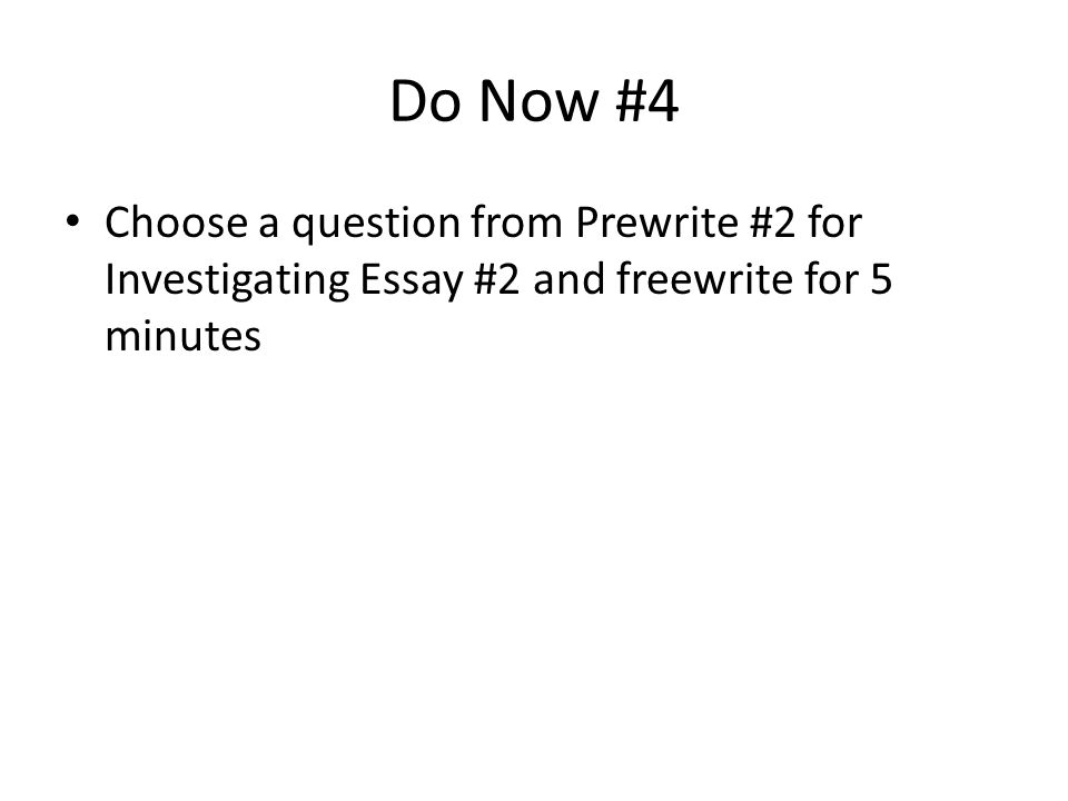"do nows term do now ""in praise of the f word"" annotate  5 do now 4 choose a question from prewrite 2 for investigating essay 2 and write for 5 minutes"