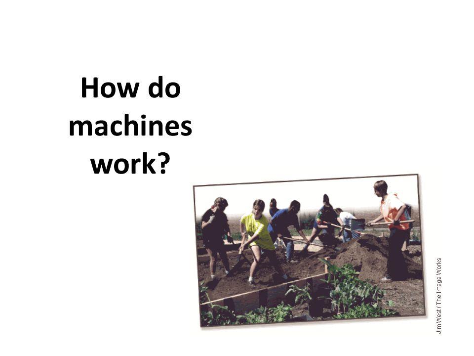 How do machines work?