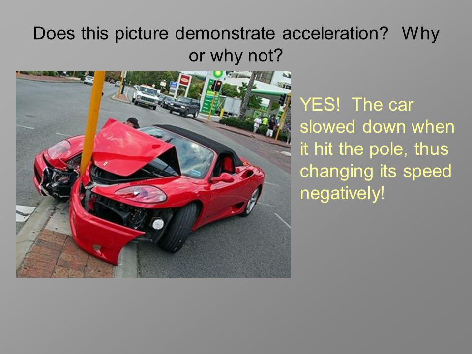 Does this picture demonstrate acceleration.Why or why not.