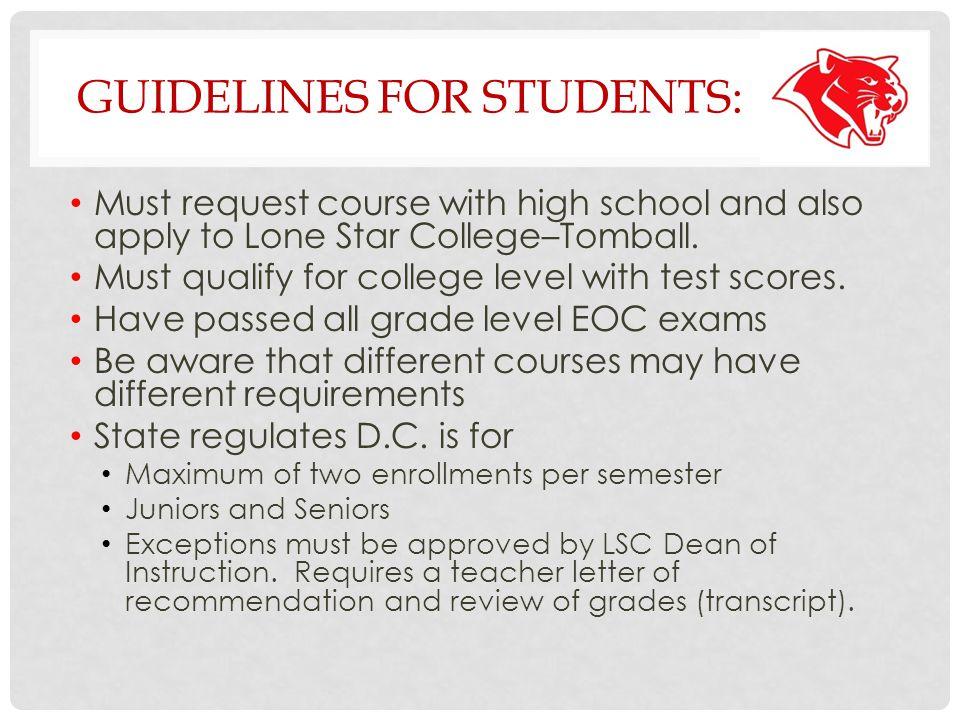 GUIDELINES High school and college deadlines must be met.
