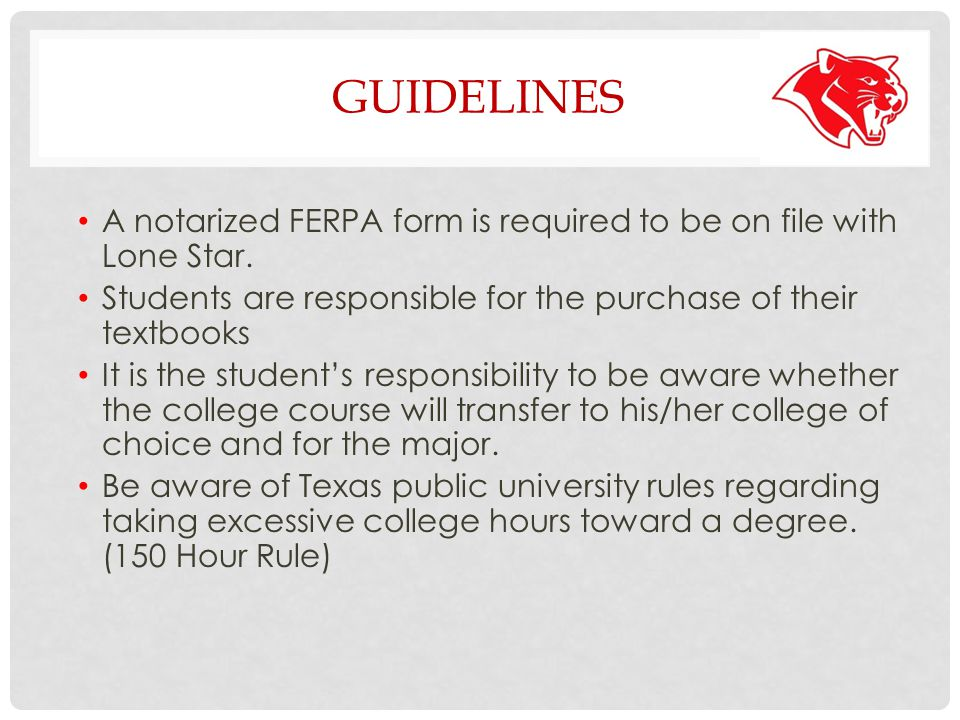 GUIDELINES A notarized FERPA form is required to be on file with Lone Star.
