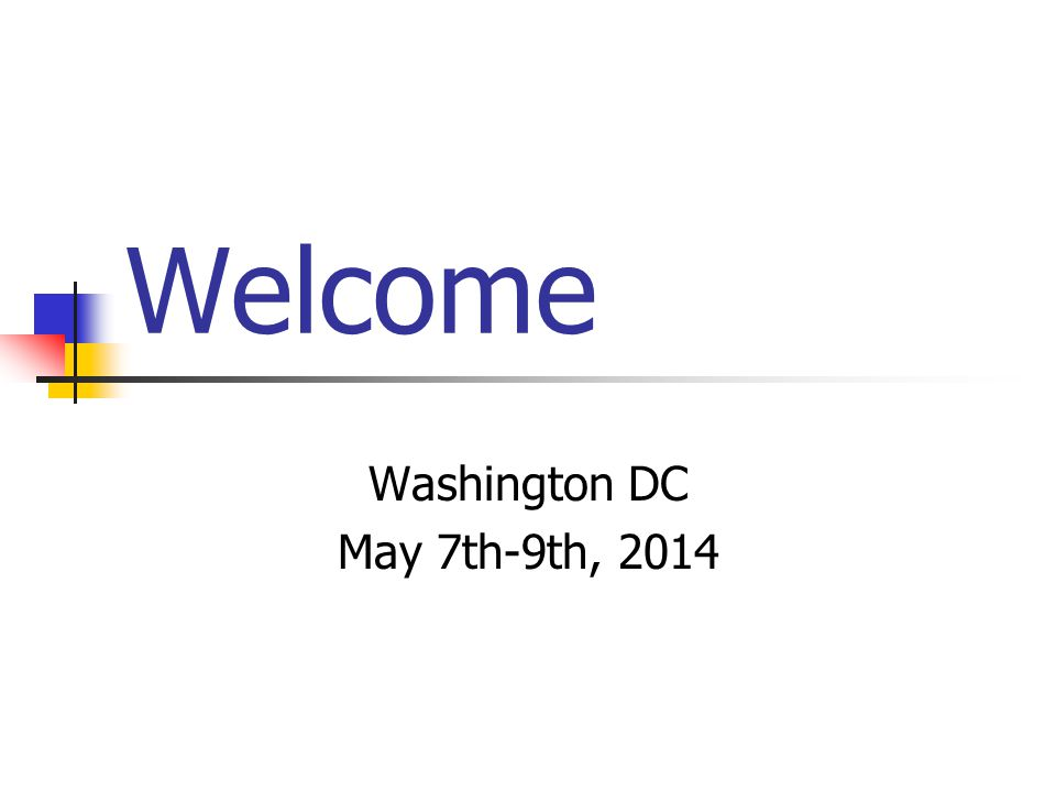 Welcome Washington DC May 7th-9th, 2014