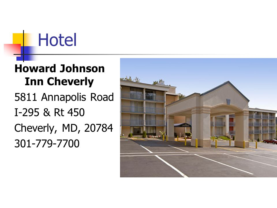 Hotel Howard Johnson Inn Cheverly 5811 Annapolis Road I-295 & Rt 450 Cheverly, MD, 20784 301-779-7700