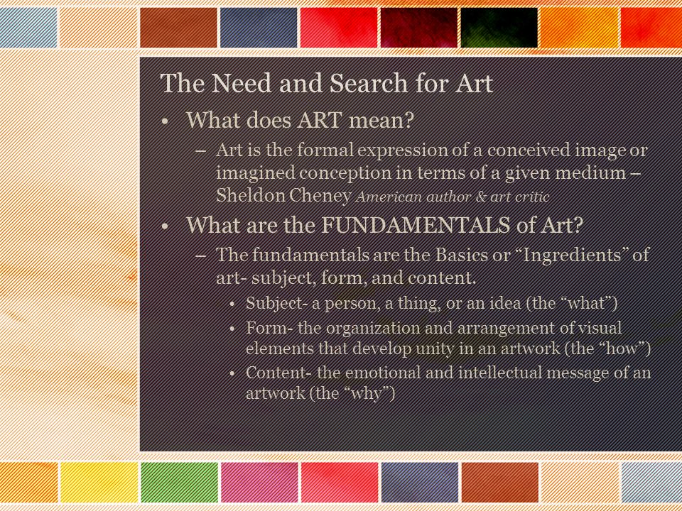 The Need and Search for Art What does ART mean.