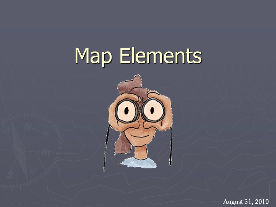Map Elements August 31, 2010